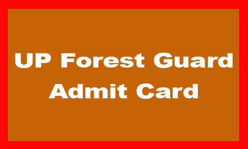 UP Forest Guard Admit Card 2019