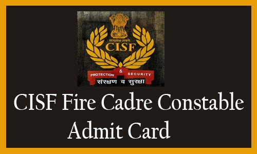 CISF Constable Fire Admit Card 2018