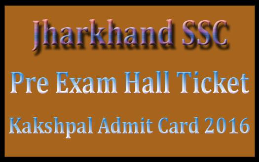 JSSC Kakshpal admit card 2016