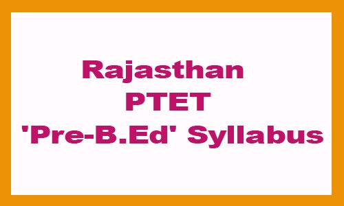 Rajasthan PTET Pre BEd Syllabus 2020