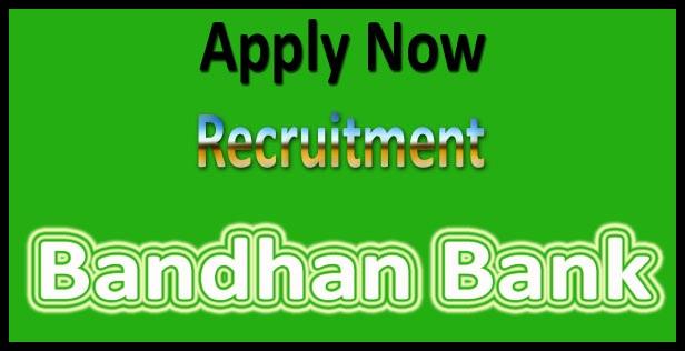 Bandhan bank recruitment 2019